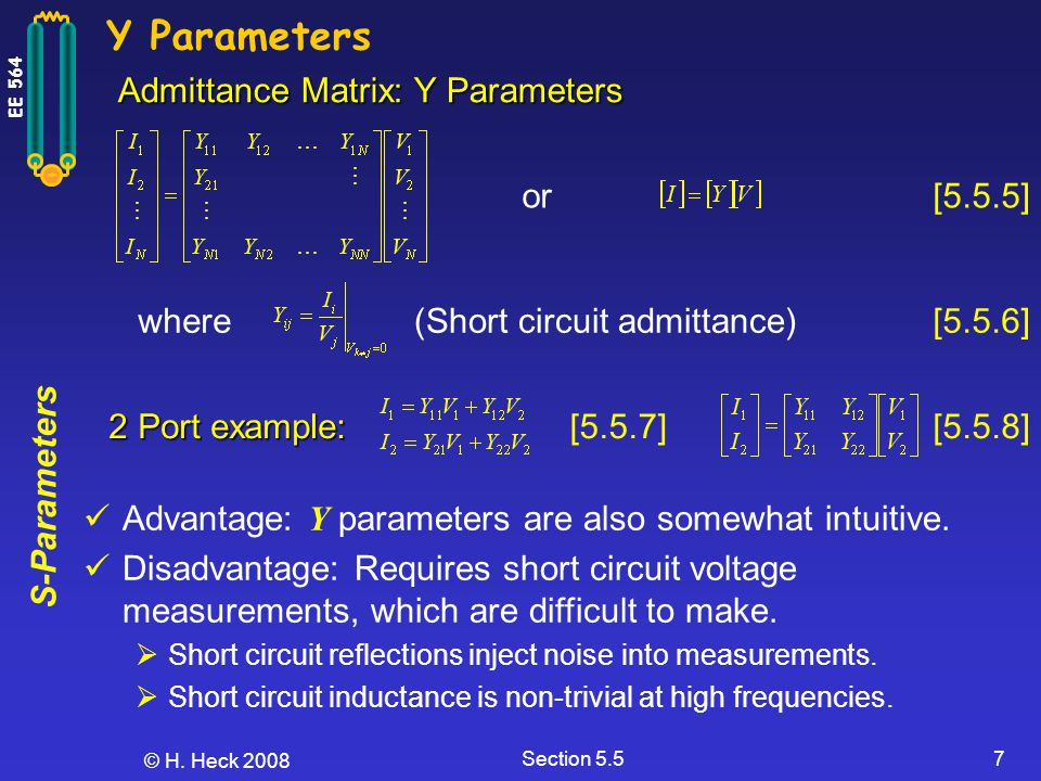 Y Parameters Admittance Matrix: Y Parameters or [5.5.5] where